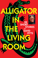 Alligator In The Living Room - David Pitts