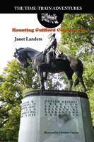 Haunting Guilford Courthouse (The Time-Train Adventures) - Janet Landers