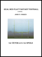 Real Men Play Fantasy Football – John P. O'Brien thumbnail