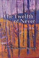 The Twelfth of Never – Carolee Ackerson Bertisch thumbnail
